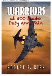 Warriors At 500 Knots-Duty and Pain by Dr. Robert F. Kirk